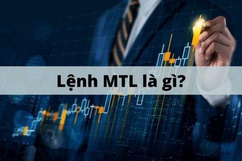 Lệnh MTL là gì? Kiến thức về lệnh MTL trong chứng khoán